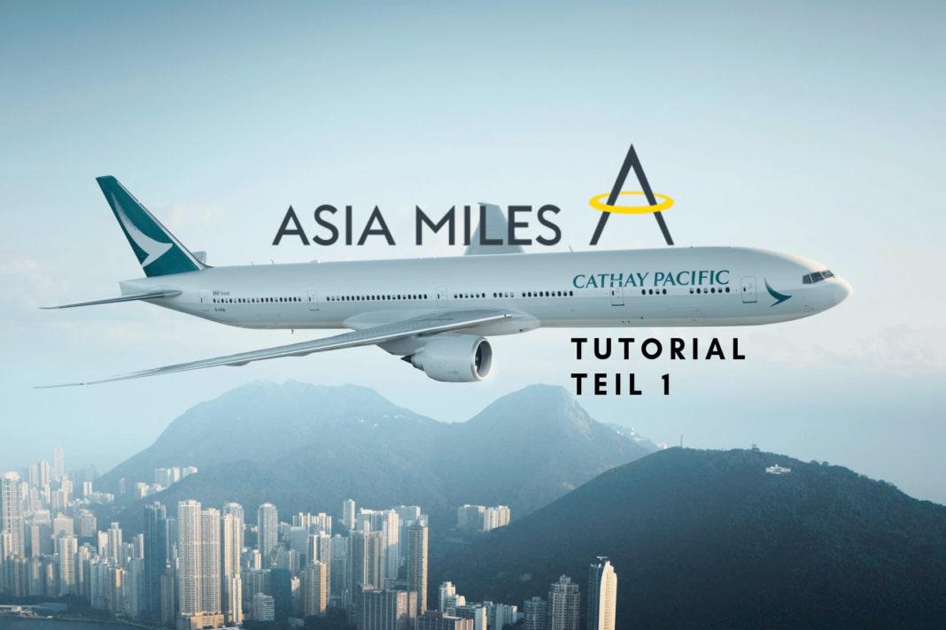 Asia Miles Tutorial Teil 1 - Meilen sammlen & einlösen - Cathay Pacific