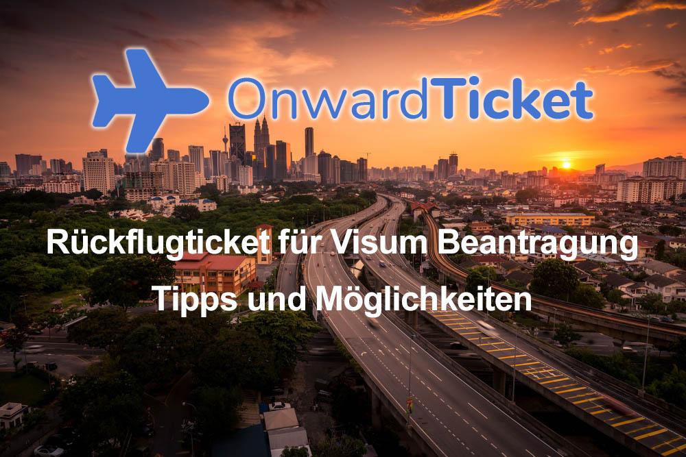 Rückflugticket für Visum Beantragung - Tipps und Möglichkeiten